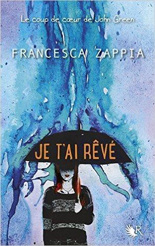 Je tai rêvé  by  Francesca Zappia
