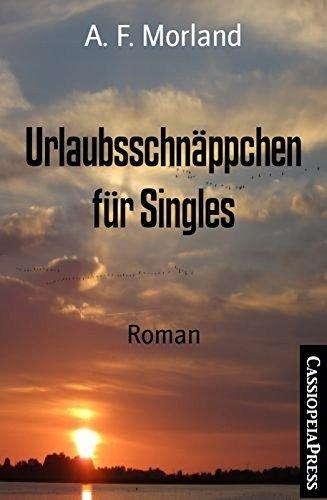 Urlaubsschnäppchen für Singles: Roman  by  A.F. Morland