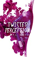 Twisted Perception (Flawed, #2)