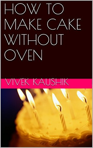 HOW TO MAKE CAKE WITHOUT OVEN  by  Vivek Kaushik
