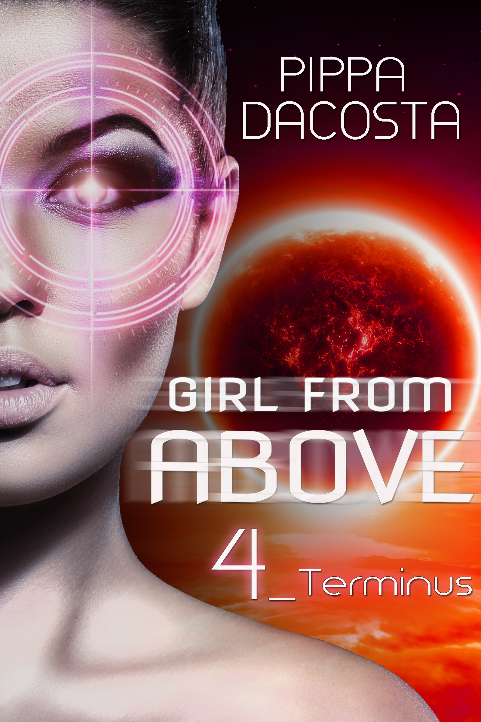 Girl From Above: Terminus (The 1000 Revolution, #4) Pippa DaCosta