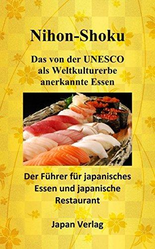Nihon-Shoku Das von der UNESCO als Weltkulturerbe anerkannte Essen: Der Führer für japanisches Essen und japanische Restaurant  by  Eiichiro Kawasaki