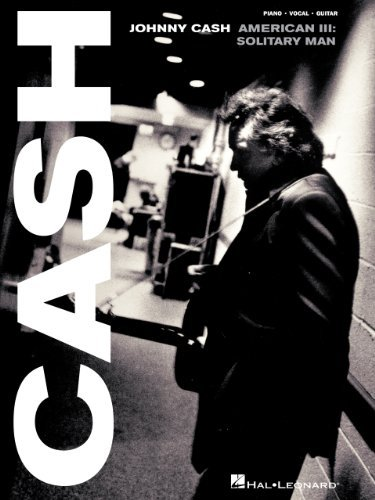 Johnny Cash - American III: Solitary Man Songbook (Piano/Vocal/Guitar Artist Songbook)  by  Johnny Cash