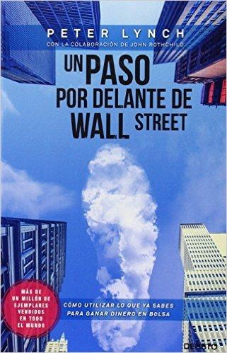 Un paso por delante de Wall Street  by  Peter Lynch
