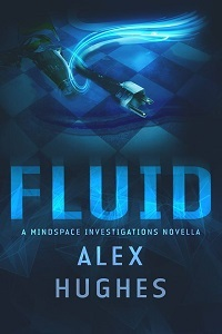 Fluid (Mindspace Investigations #4.5) Alex  Hughes