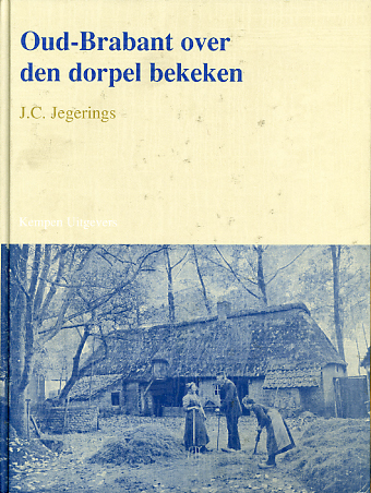 Oud-brabant over den dorpel bekeken J.C. Jegerings