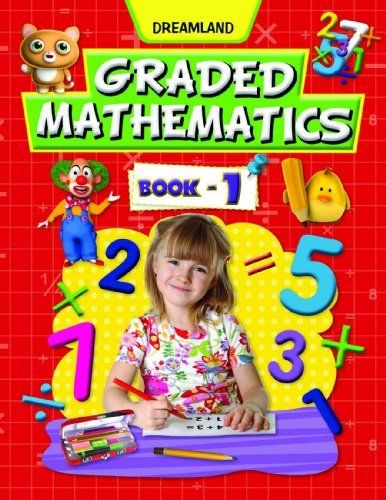 Graded Mathematics - Part 1  by  Dreamland Publications