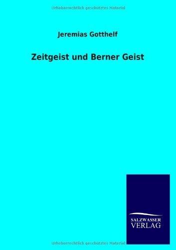 Zeitgeist und Berner Geist  by  Jeremias Gotthelf