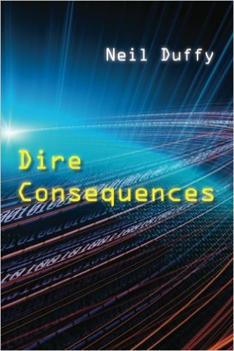 Dire Consequences  by  Neil Duffy