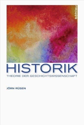 Historik: Theorie der Geschichtswissenschaft Jörn Rüsen