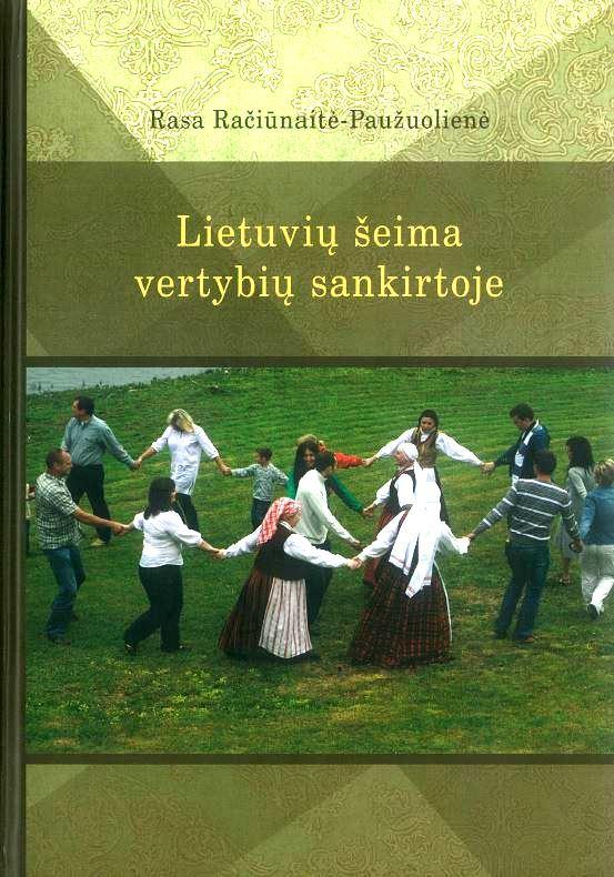 Lietuvių šeima vertybių sankirtoje  by  Rasa Račiūnaitė