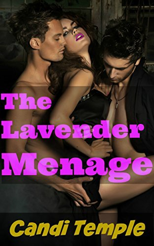 The Lavender Menage  by  Candi Temple