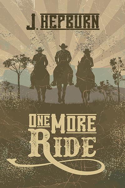 One More Ride  by  J. Hepburn