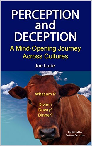 Perception and Deception: A Mind-Opening Journey Across  by  Joe Lurie
