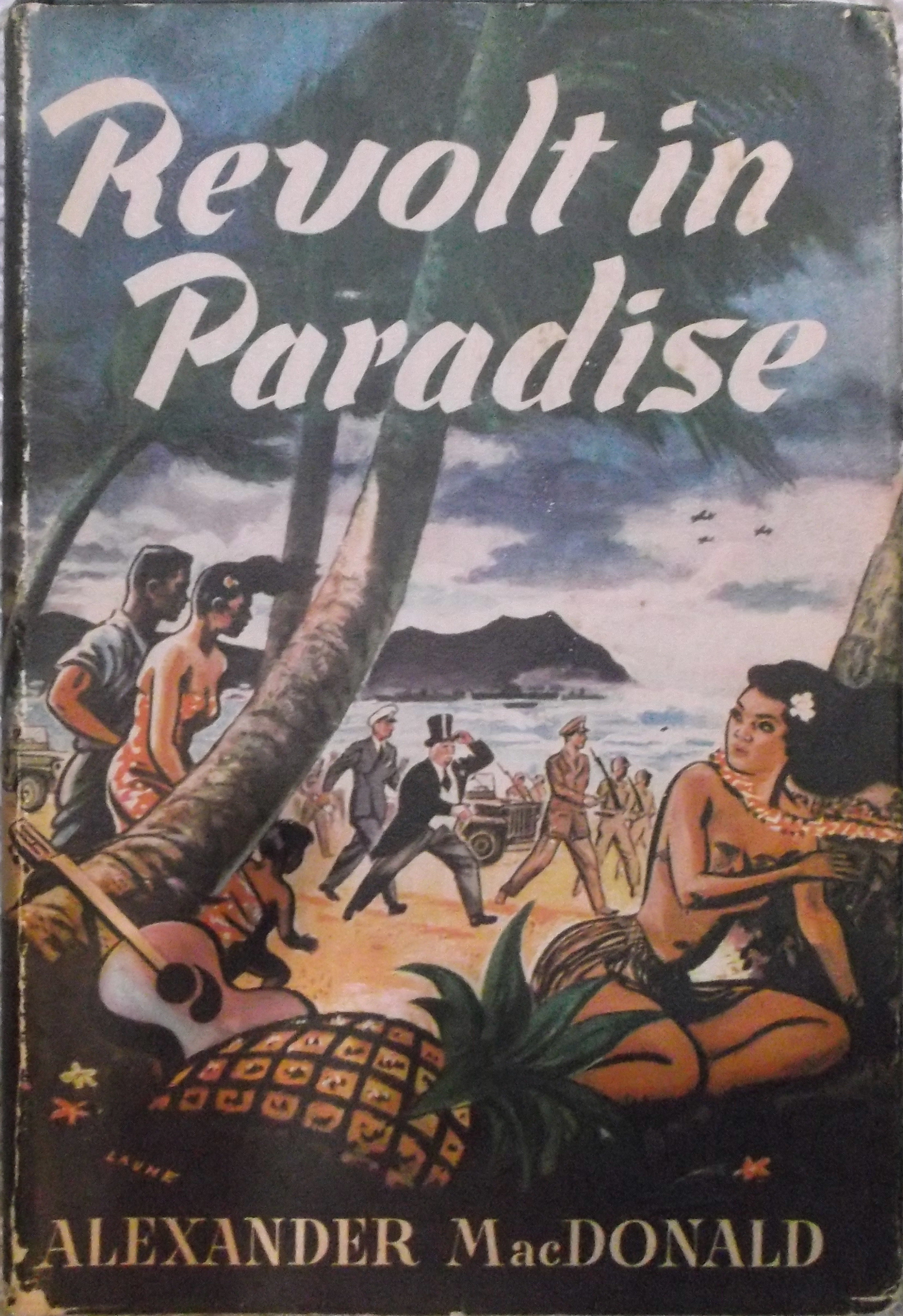 Revolt in Paradise, the social revolution in Hawaii after Pearl harbor  by  Alexander MacDonald