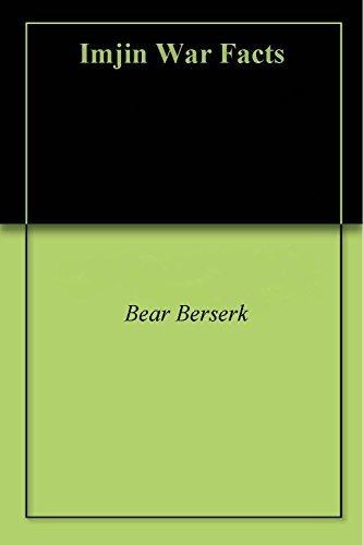 Imjin War Facts  by  Bear Berserk