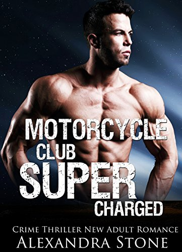 MC ROMANCE: Motorcycle Club Super Charged (Crime Thriller New Adult Romance)  by  Secret Adventure Publishing