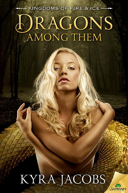 Dragons Among Them (Kingdoms of Fire and Ice, #1) Kyra Jacobs