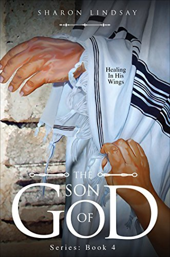 The Son of God Series: Book 4  by  Sharon Lindsay