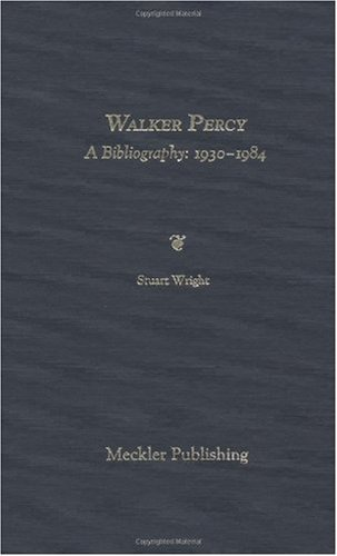 Walker Percy: A Bibliography  by  Stuart Wright
