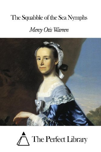 The Squabble of the Sea Nymphs Mercy Otis Warren