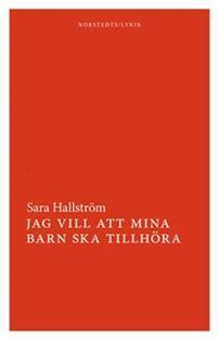 Jag vill att mina barn ska tillhöra  by  Sara Hallström