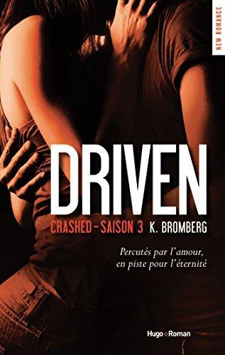 Driven Crashed Saison 3  by  K Bromberg