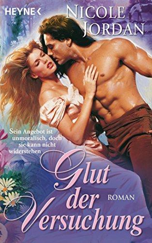 Glut der Versuchung: Roman (Courtship Wars 2)  by  Nicole Jordan