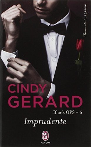 Black OPS - Tome 6 - Imprudente  by  Cindy Gerard