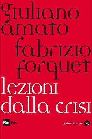 Lezioni dalla crisi  by  Giuliano Amato