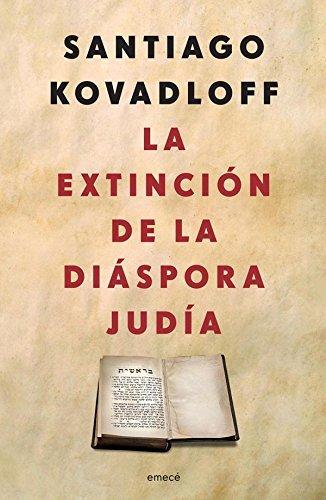 La extinción de la diáspora judía  by  Santiago Kovadloff