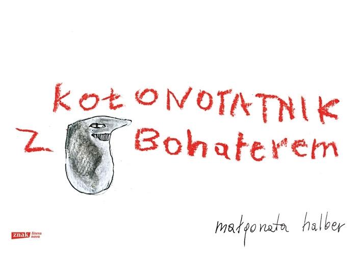 Kołonotatnik z Bohaterem  by  Małgorzata Halber