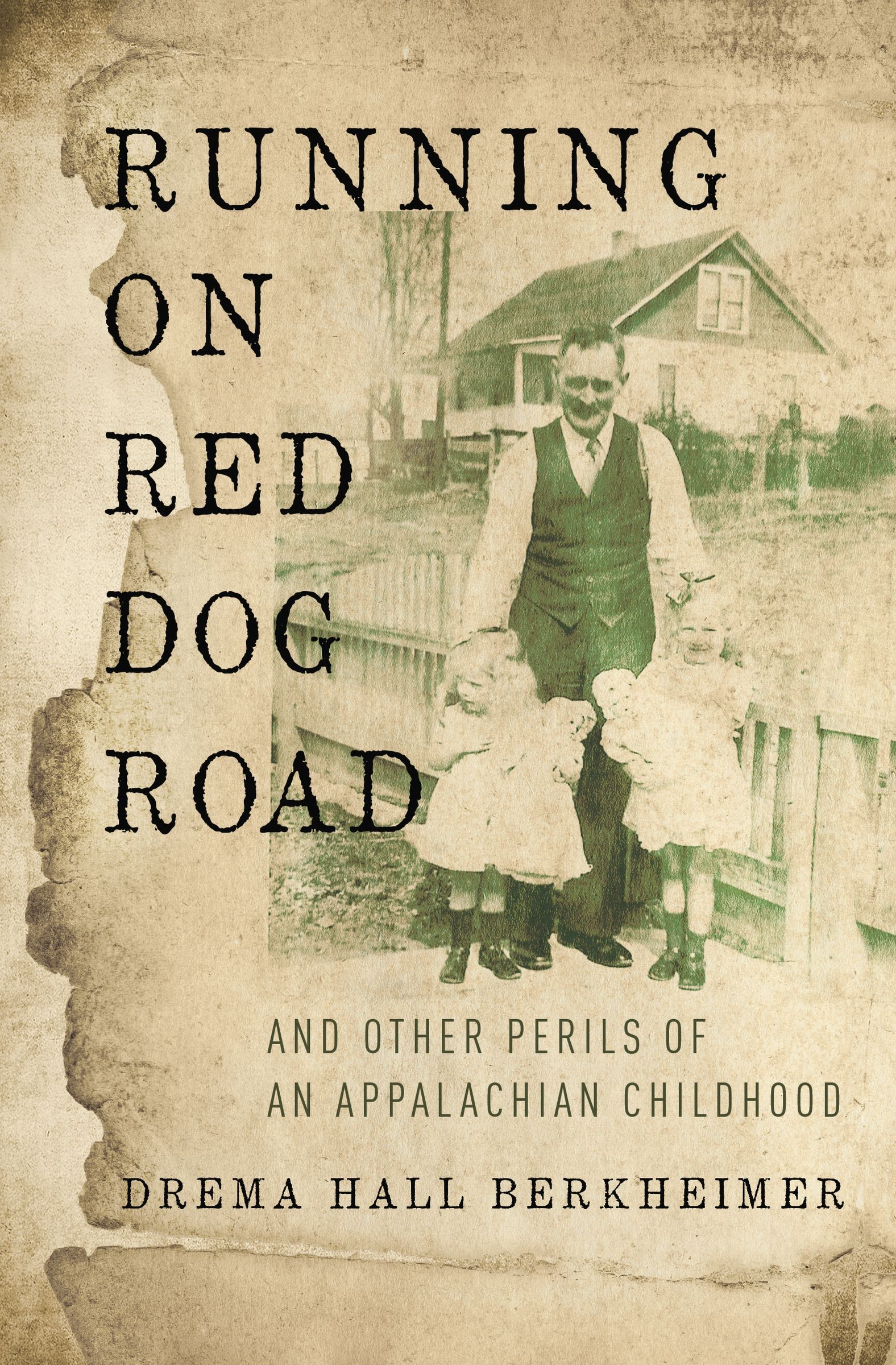 Running on Red Dog Road: And Other Perils of an Appalachian Childhood  by  Drema Hall Berkheimer