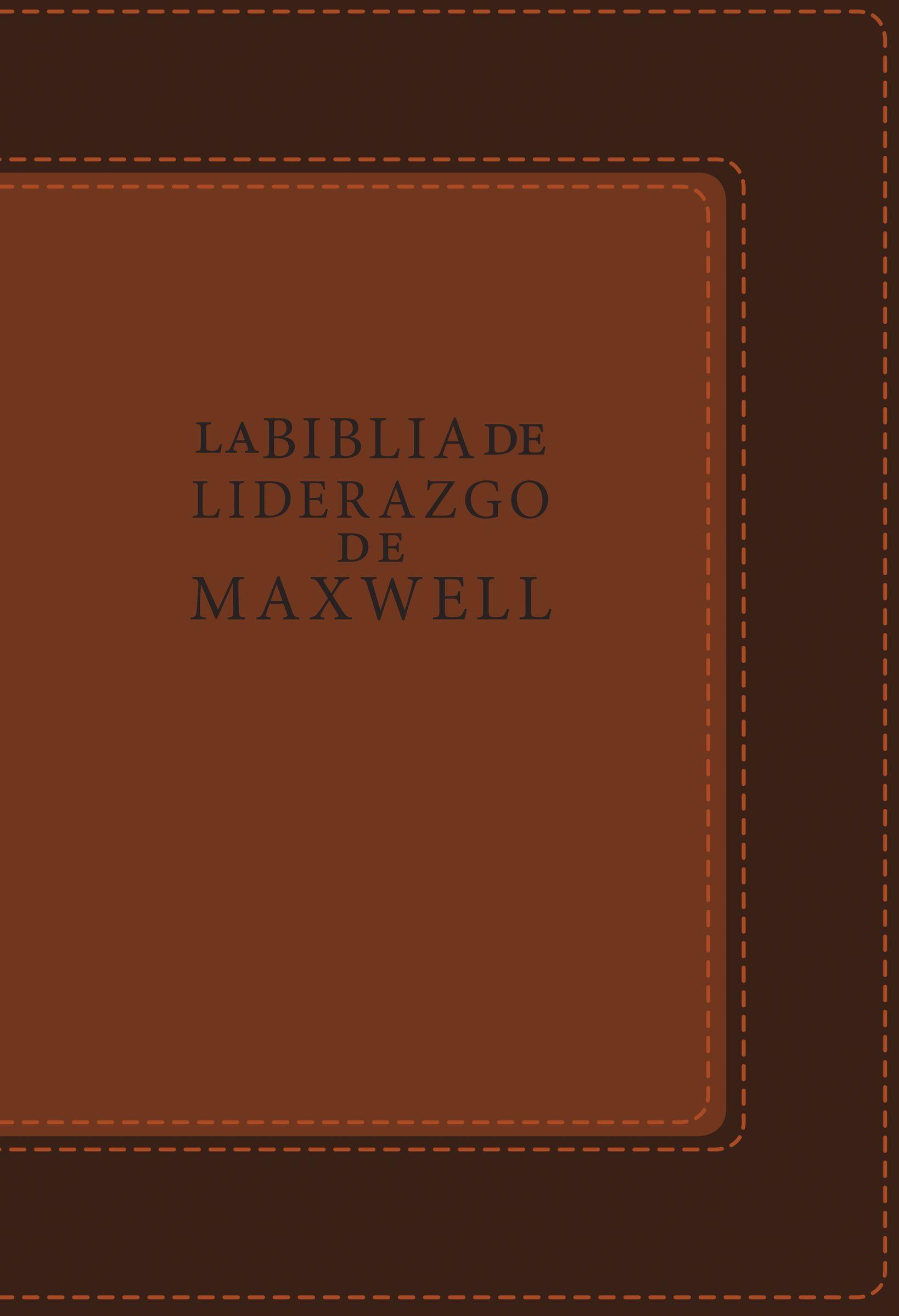 La Biblia de liderazgo de Maxwell  by  John C. Maxwell