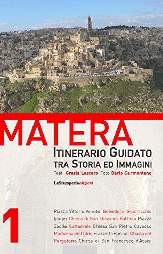 Matera - Itinerario Guidato tra Storia ed Immagini  by  Dario Carmentano