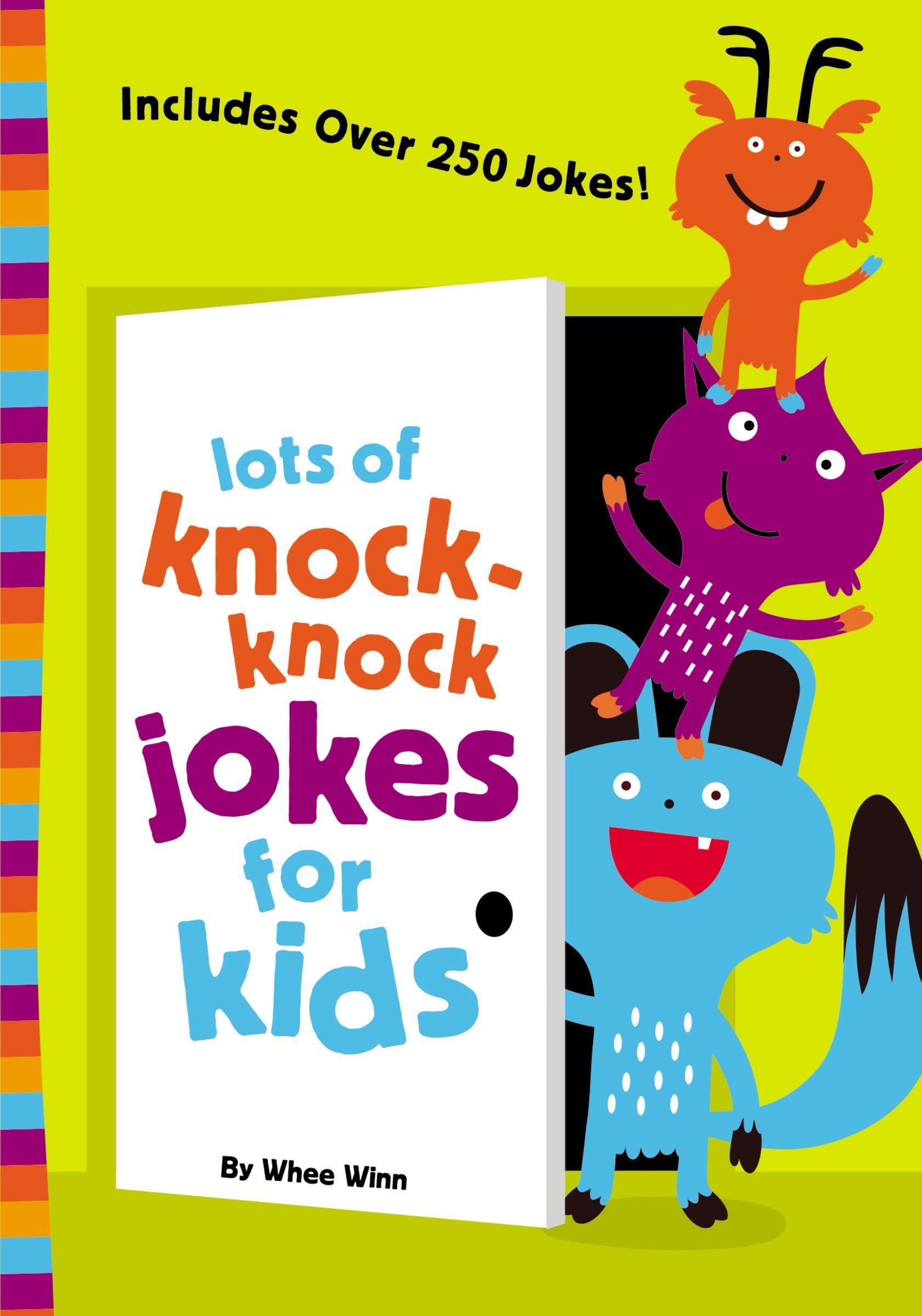 Lots of Knock-Knock Jokes for Kids Whee Winn
