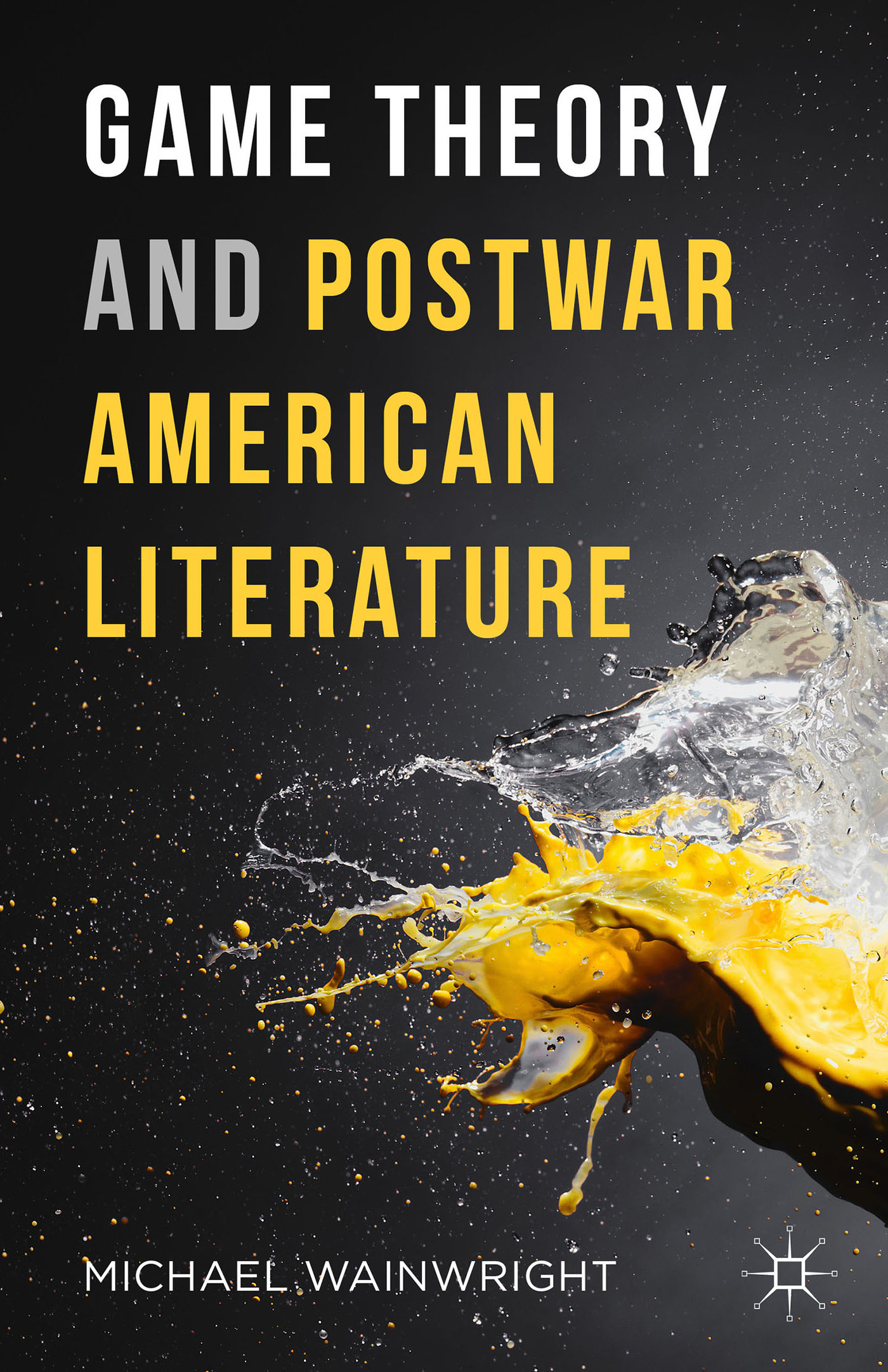 Game Theory and Postwar American Literature Michael Wainwright