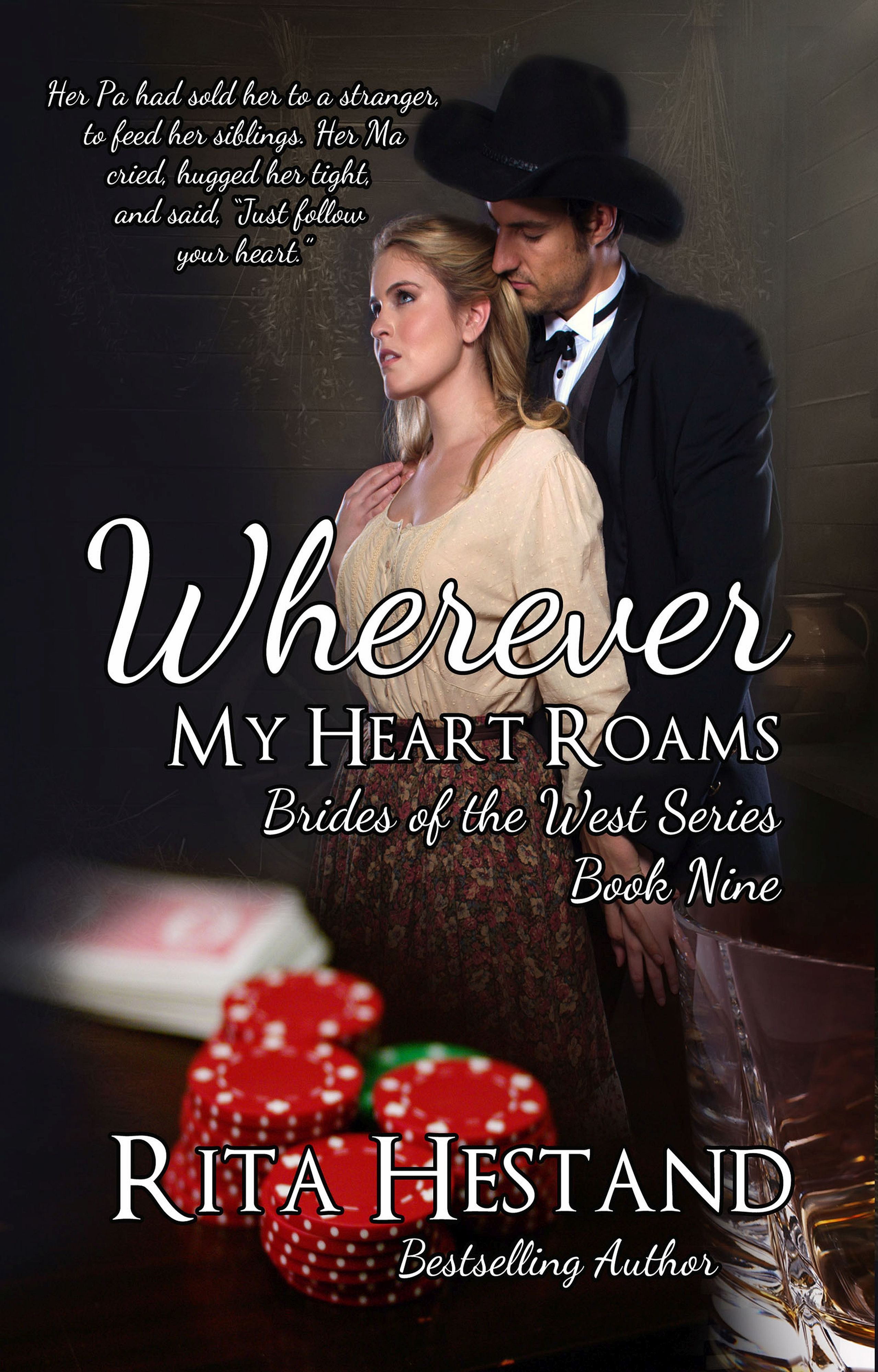 Wherever My Heart Roams (Brides of the West Series Book Nine)  by  Rita Hestand