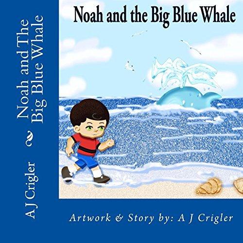 Noah and The Big Blue Whale A Crigler
