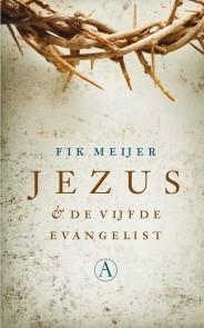 Jezus en de vijfde evangelist Fik Meijer