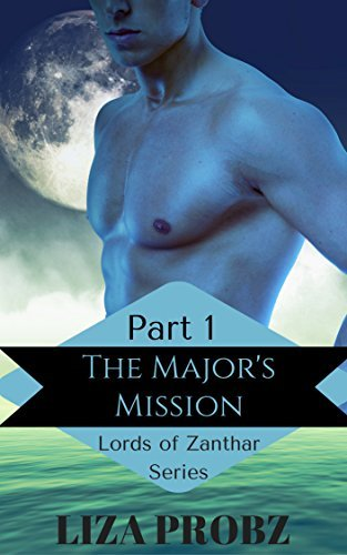 The Majors Mission, Part 1: (An Alpha Alien Romance Serial)  by  Liza Probz