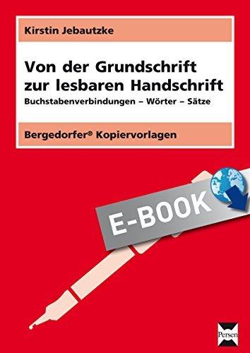 Von der Grundschrift zur lesbaren Handschrift: Buchstabenverbindungen - Wörter - Sätze (1. und 2. Klasse) Kirstin Jebautzke