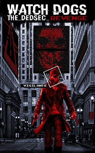 Watch Dogs The DedSec Revenge  by  Innovate Media
