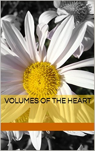 Volumes of the Heart (Volumes of Life Book 1)  by  Kristina Dietrich