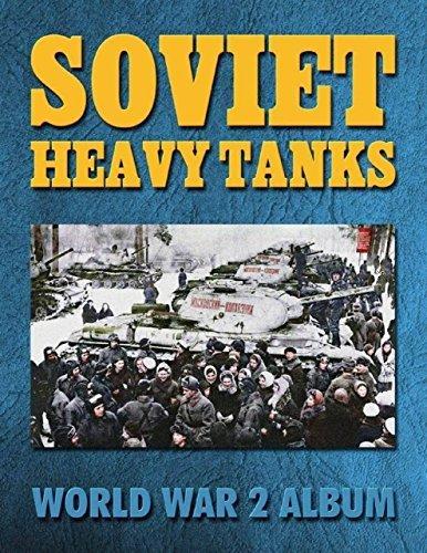Soviet Heavy Tanks: World War 2 Album Ray Merriam