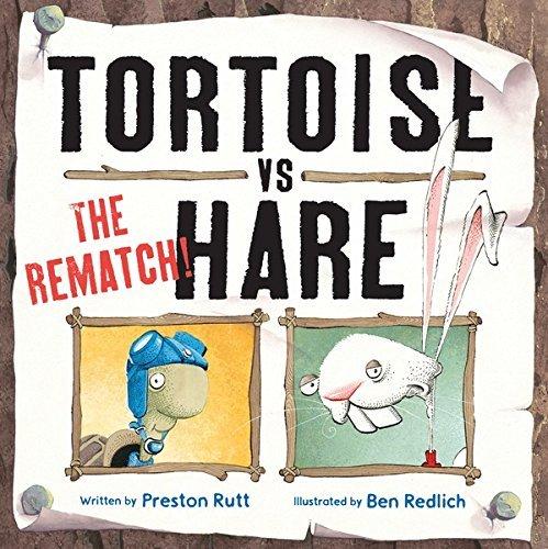 Tortoise vs. Hare: The Rematch (Hutton Grove Books)  by  Preston Rutt