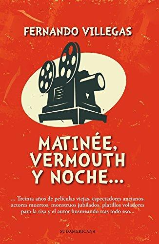 Matinée, vermouth y noche Fernando Villegas
