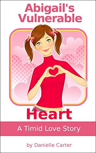 Abigails Vulnerable Heart  by  Danielle Carter