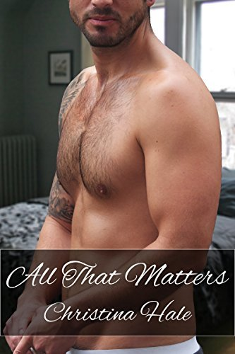 All That Matters  by  Christina Hale