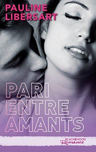 Pari entre amants Pauline Libersart